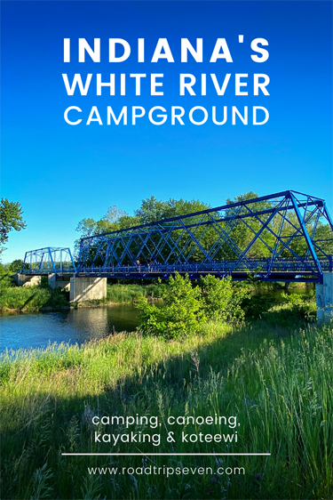 Looking for the perfect place to go camping in Central Indiana? Look no further than the White River Campground. A short drive north of Indianapolis, the campground is situated on the White River, providing river views as well as canoeing and fishing opportunities. Across the river, Koteewi Park offers a number of outdoor adventure activities including archery, aerial adventures, hiking, and trail rides. With so many fun activities, this is one of the Road Trip 7 family's favorite Indiana campgrounds. In this guide, we tell you everything you need to know in order to have an amazing time camping in Central Indiana.